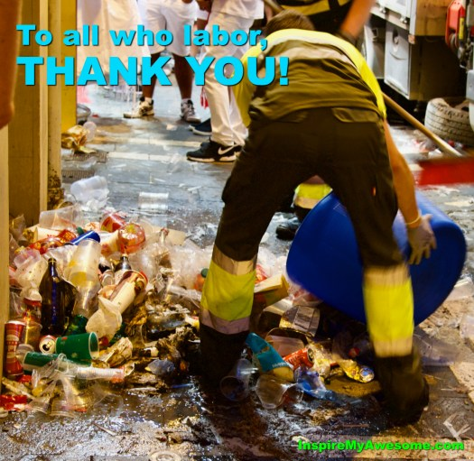 Picture of a person scooping up garbage and a note thanking those who labor.