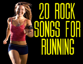 20 Rock Songs For Running