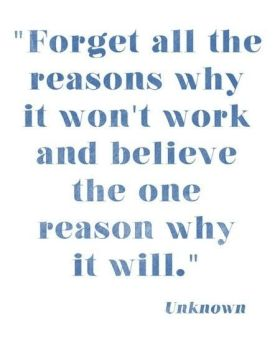 Believe in one reason why it will
