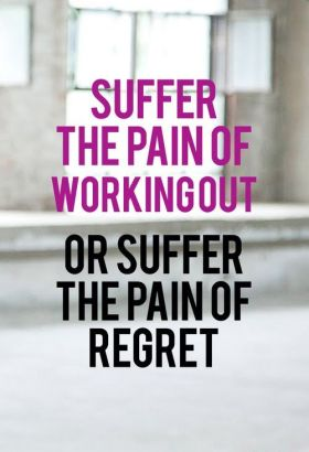 Suffer the pain of working out