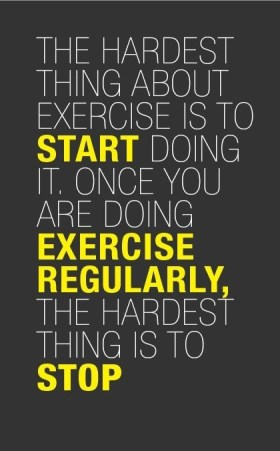 the hardest thing about execise is to start