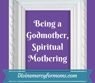 Being a Godmother, Spiritual Mothering