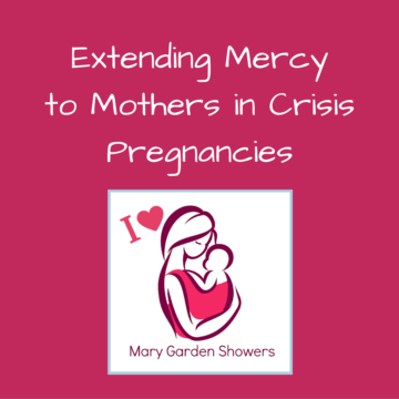 Extending Mercy to Mothers in Crisis Pregnancies