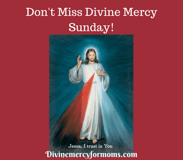 Don't Miss Divine Mercy Sunday!