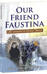 Our Friend Faustina Life lessons in Divine Mercy book cover