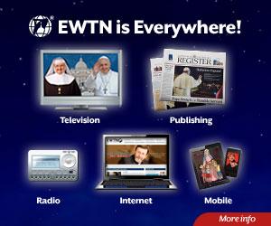 EWTN is Everywhere
