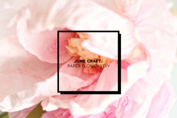 June Craft: make paper flowers | Inspire We Trust