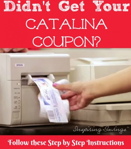 """Catalina Machine printing coupons at Register with text overlay """"Didn't Get Your Catalina Coupon?"""""""