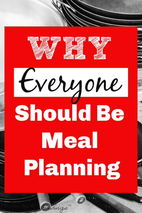 Why Everyone Should be meal planning