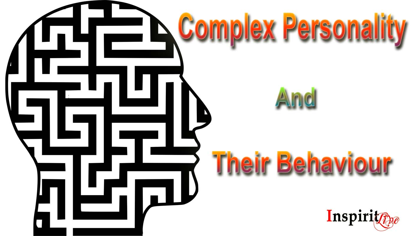 Complex personality and Their Behaviour