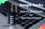 Google Dorks | Search Shortcuts For Best Seo Practices
