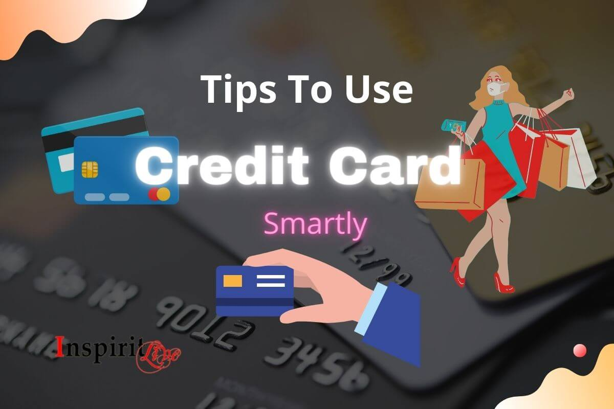 Tips to Use A Credit Card Smartly