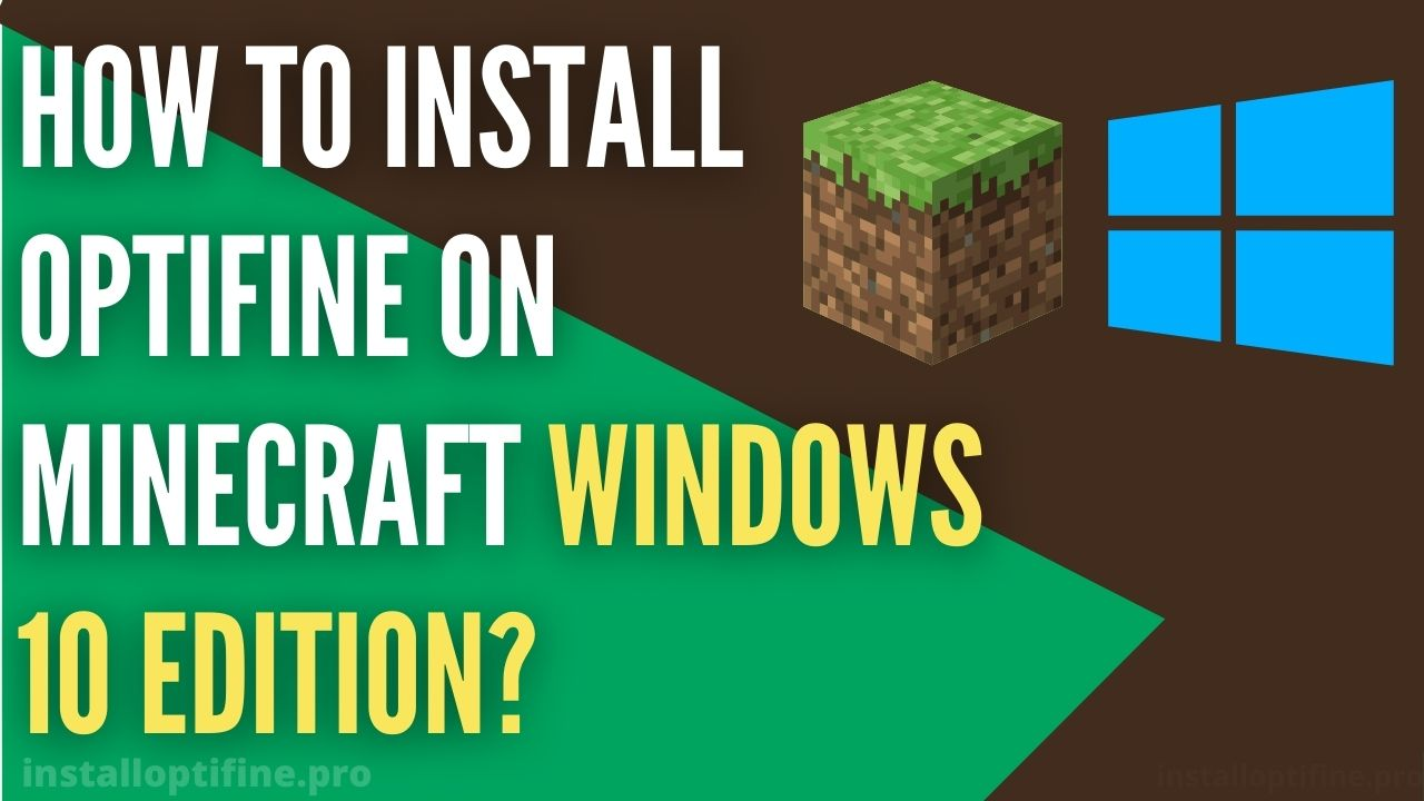 how to install optifine on minecraft windows 10 edition