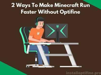2 Ways To Make Minecraft Run Faster Without Optifine