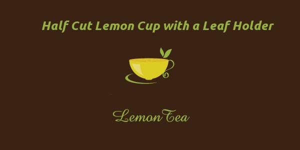 Half Cut Lemon Cup with a Leaf Holder