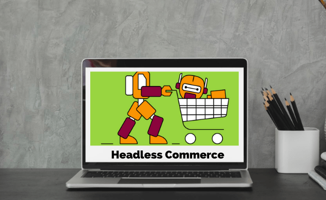 Going Headless for Your E-Commerce Store