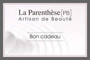 Bon cadeau, institut de beauté La Parenthèse