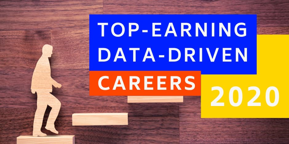 top earning data driven career opportunities in 2020