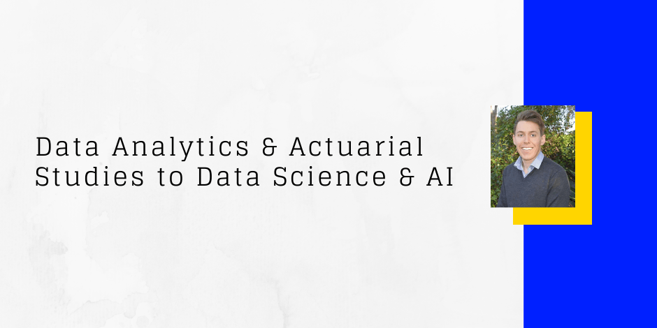 data analytics and actuarial studies to data science and AI at PwC