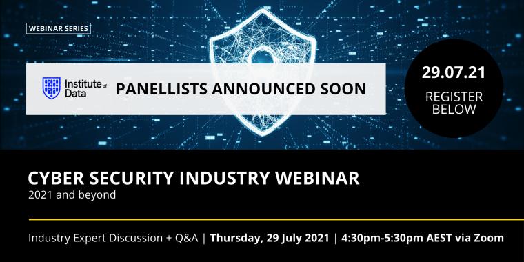 Cyber Security 2021 and Beyond Industry Webinar - 29 July 2021 APAC