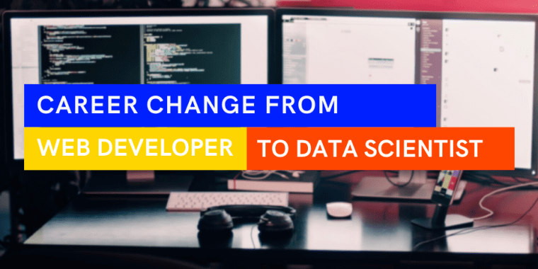 career change from web dev to data science