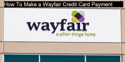 Wayfair Credit Card Payment: How To Login, Pay Bills Online