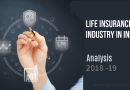 Indian Life Insurance Industry Analysis – 2018-19