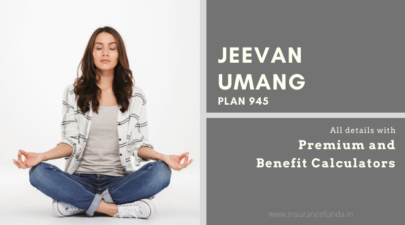LIC Jeevan Umang 945 (Revised) – Statement, Maturity and Surrender Value Calculator – Insurance Fund