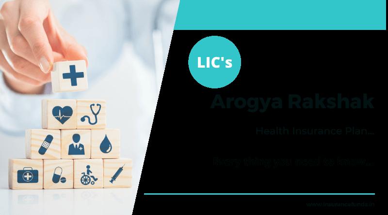 Arogya Rakshak (Plan-906) - New health insurance plan from LIC