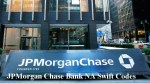 JPMorgan Chase Bank NA Swift Codes – BIC Codes for Chase Bank NA