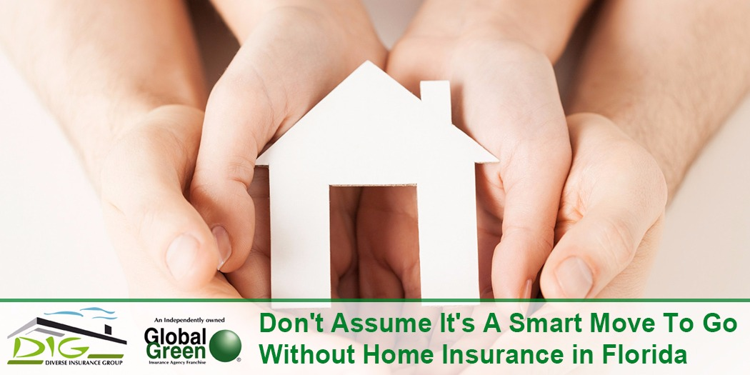 Don't Assume It's a Smart Move to Go Without Home Insurance in Florida