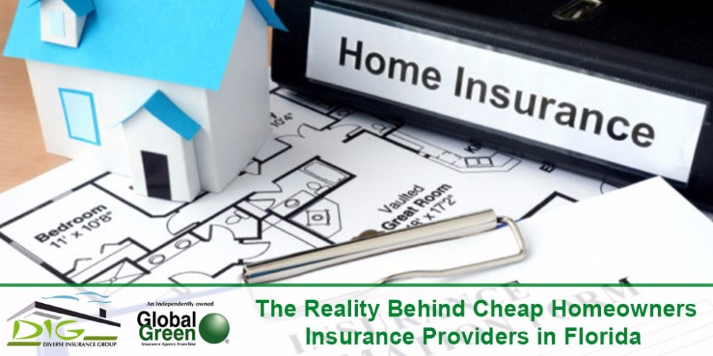 The Reality Behind Cheap Homeowners Insurance Providers in Florida