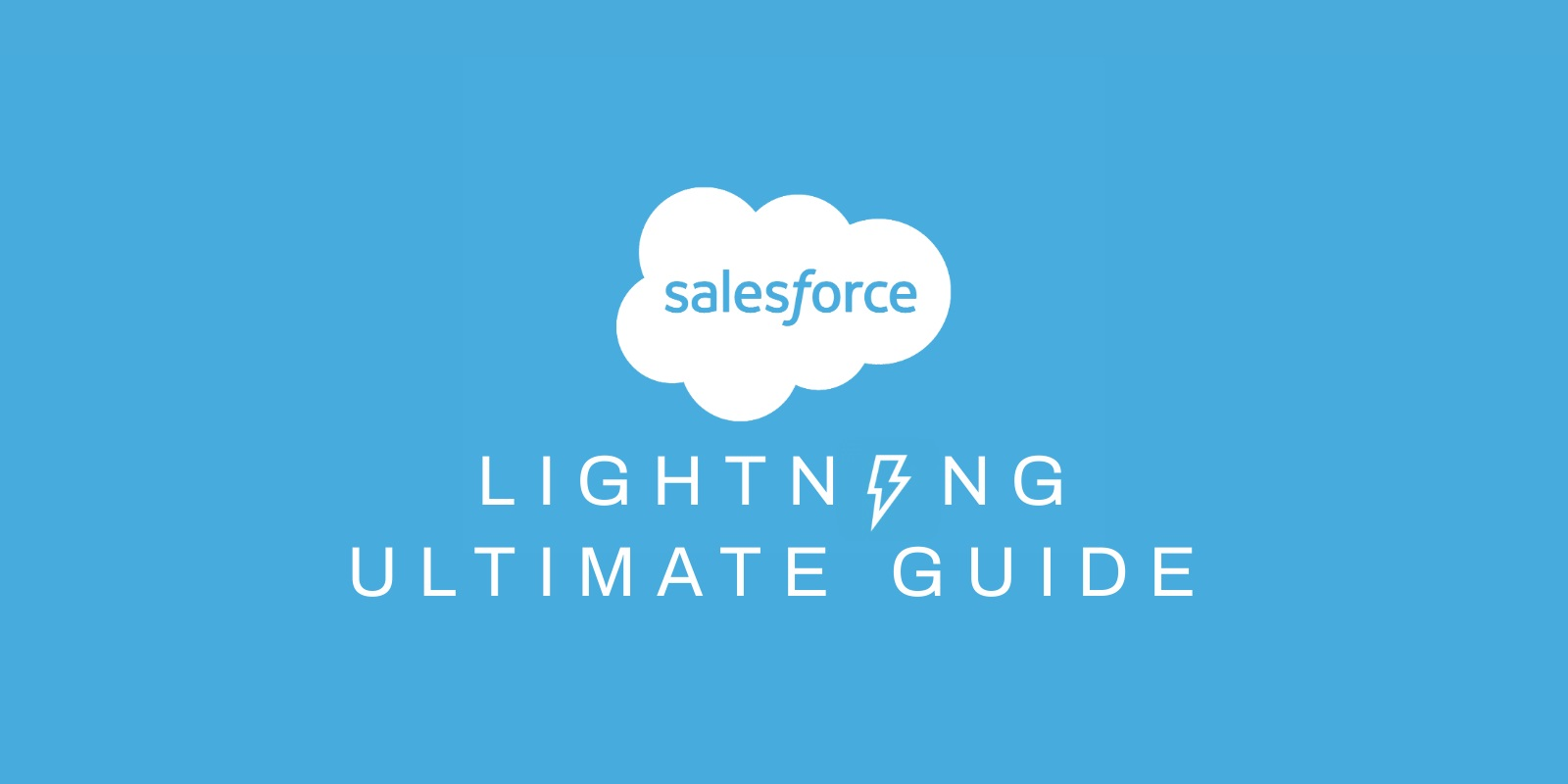 Salesforce Lightning Experience - Ultimate Guide 2020