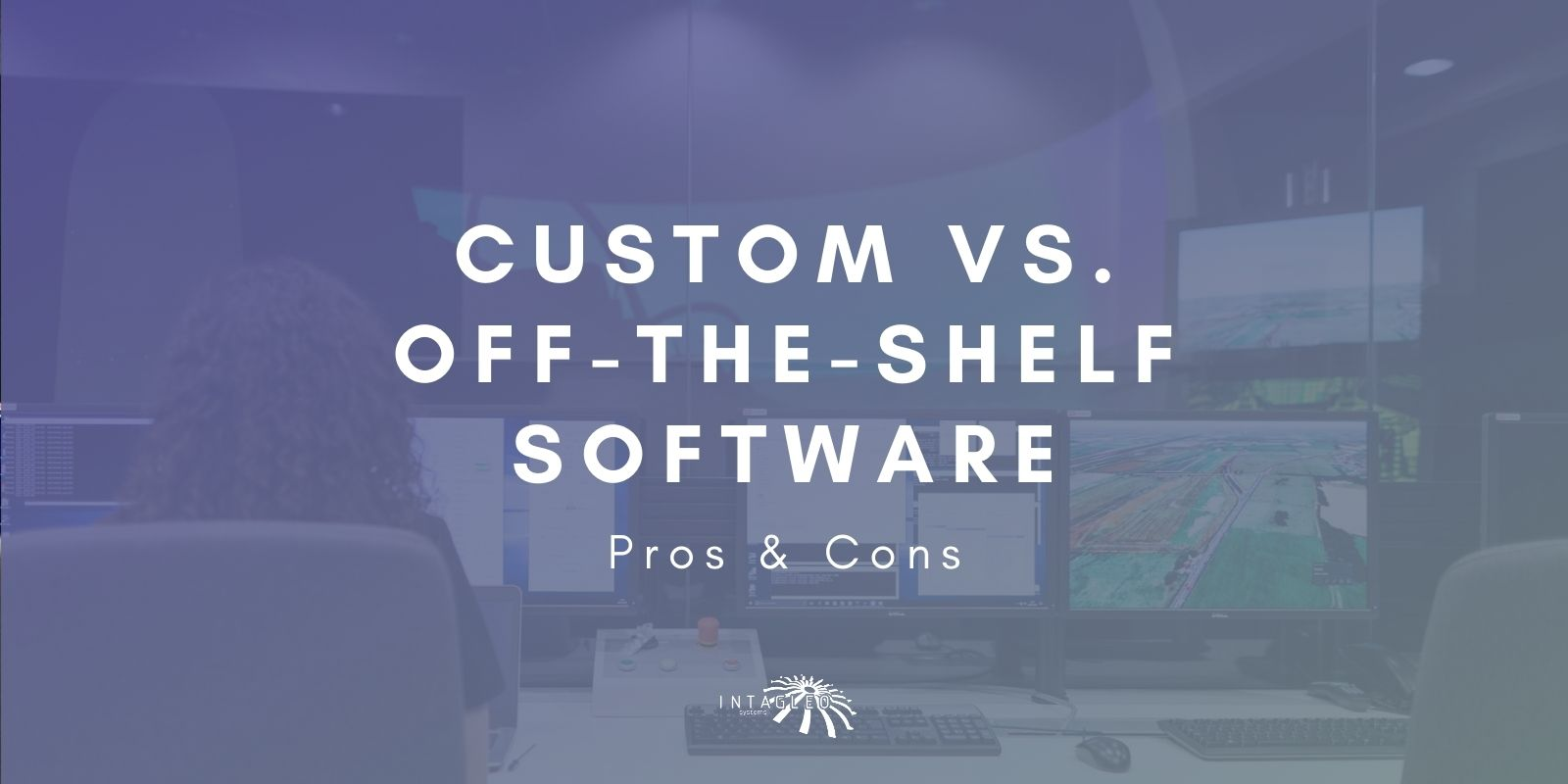 Custom software vs Off-the-shelf solutions