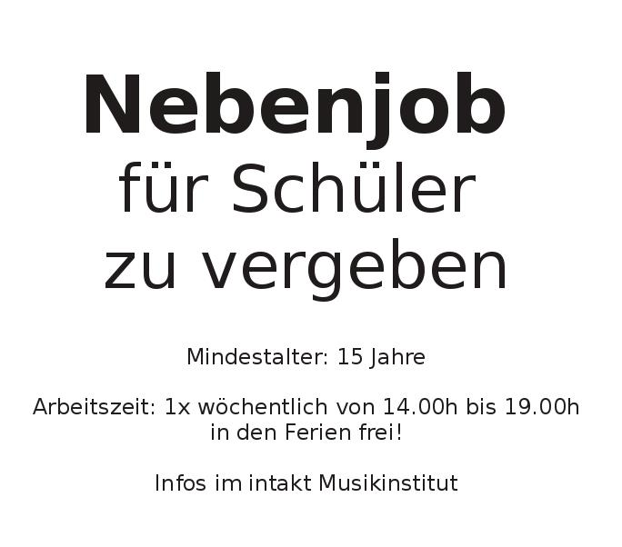 Nebenjob Hamburg Schüler : nebenjob f r sch ler zu vergeben intakt musikinstitut ~ Watch28wear.com Haus und Dekorationen
