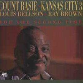 """Count Basie/The Kansas City 3  –  """"For The Second Time"""""""