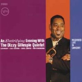 Dizzy Gillespie Quintet – An Electrifying Evening with the Dizzy Gillespie Quintet