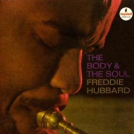 Freddie Hubbard – The Body And Soul