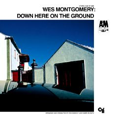 Wes Montgomery – Down Here On The Ground