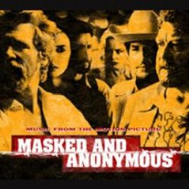 Bob Dylan : Masked & Anonymous
