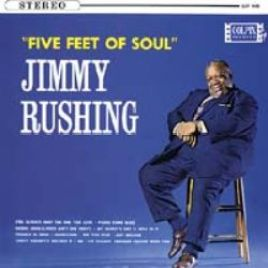 "Jimmy Rushing – ""Five feet of Soul"""