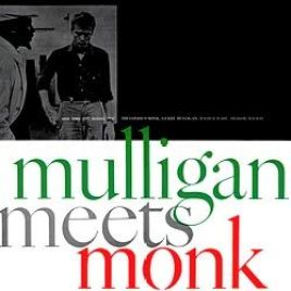 Thelonious Monk and Gerry Mulligan – Mulligan Meets Monk