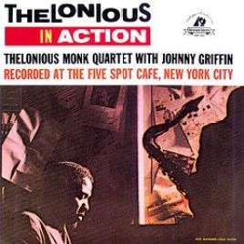 Thelonious Monk Quartet – Thelonious in Action