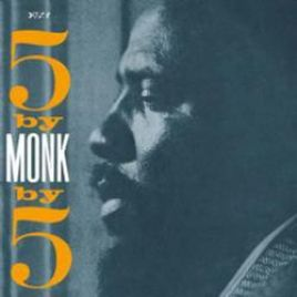 Thelonious Monk Quintet – Five by MONK by Five