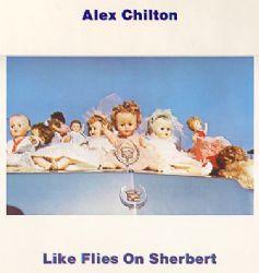 Alex Chilton – Like Flies On Sherbert