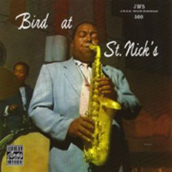 Charlie Parker – Bird at St. Nick's