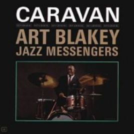 Art Blakey Jazz Messengers – Caravan