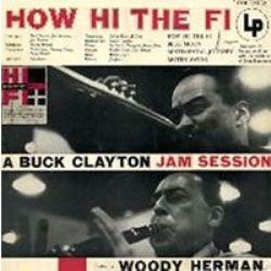 A Buck Clayton Jam Session – How Hi The Fi