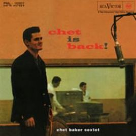 Chet Baker Sextet – Chet is Back!