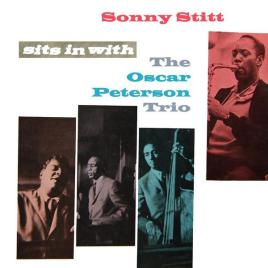 Sonny Stitt – Sits In With The Oscar Peterson Trio